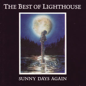 The Best Of Lighthouse: Sunny Days Again