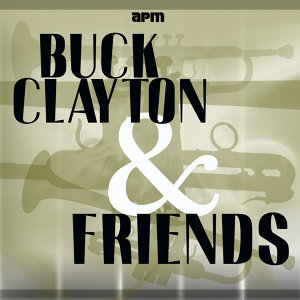 Buck Clayton & Friends