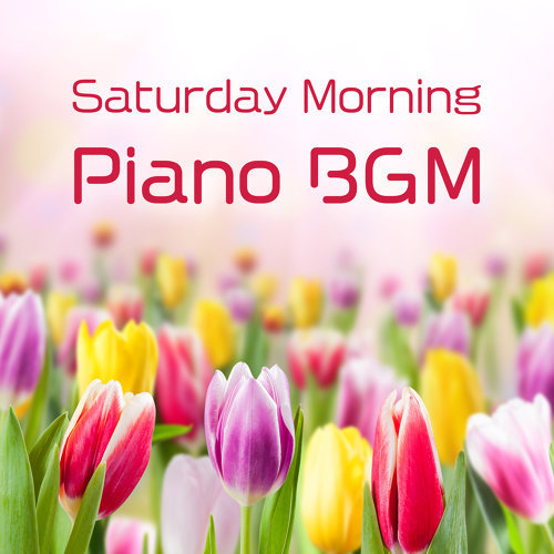 Saturday Morning Piano BGM (Saturday Morning Piano BGM)