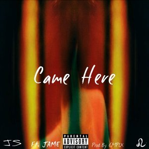 Came Here (feat. Jame)