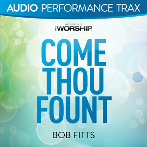Come Thou Fount - Audio Performance Trax
