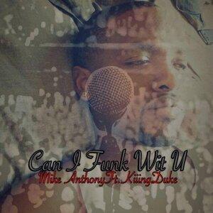 Can I Funk Wit U? (feat. Kiiing Duke)