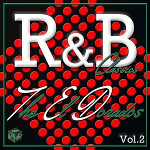 Classics R&B: The El Dorados, Vol. 2
