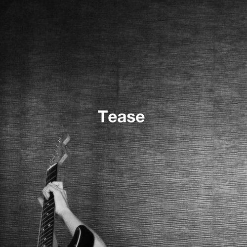 Tease
