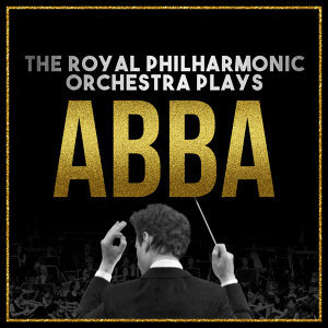 The Royal Philharmonic Orchestra Plays… Abba