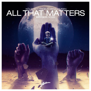All That Matters (Kryder Remix)