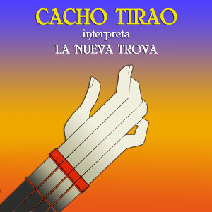 Cacho Tirao Interpreta la Nueva Trova