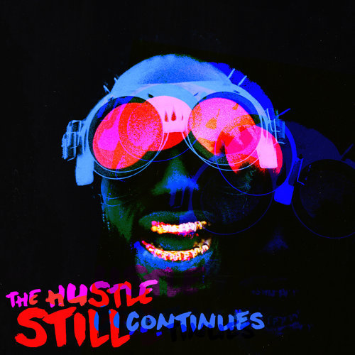 THE HUSTLE STILL CONTINUES - Deluxe
