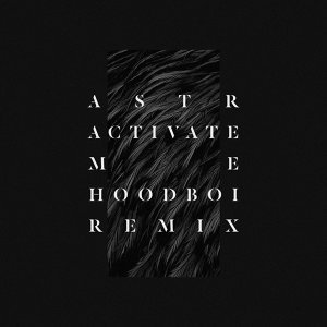 Activate Me - Hoodboi Remix