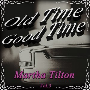 Old Time Good Time: Martha Tilton, Vol. 3