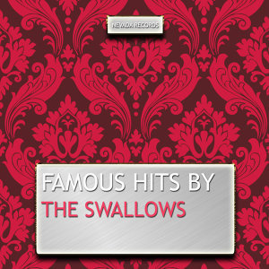 Famous Hits By the Swallows
