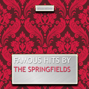 Famous Hits By the Springfields