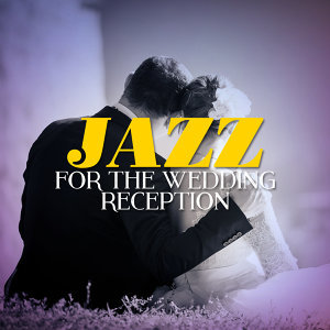 Jazz for the Wedding Reception