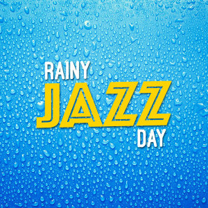 Rainy Jazz Day
