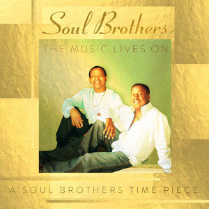 The Music Lives On: A Soul Brothers Time Piece