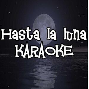 Hasta la Luna (Karaoke)