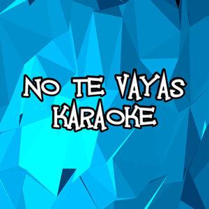 No Te Vayas (Karaoke)