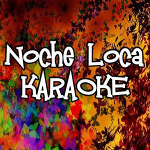 Noche Loca (Karaoke)