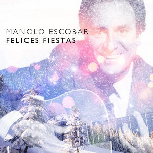 Manolo Escobar Felices Fiestas