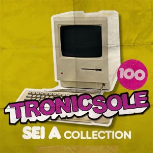 Tronicsole 100: Sei A Collection