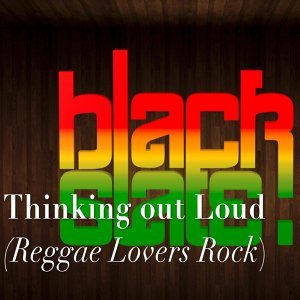 Thinking Out Loud (Reggae Lovers Rock)
