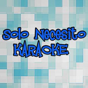 Solo Necesito (Karaoke)