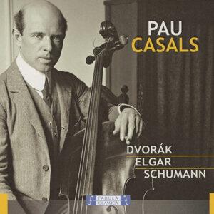 Pau Casal: Dvorak Elgar Schumann