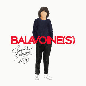 Sauver l'amour - Balavoine(s)