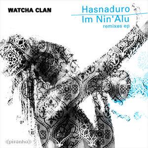 Hasnaduro / Im Nin'alu - Remixes