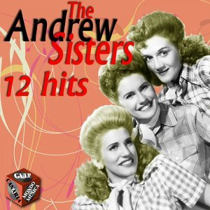 The Andrews Sisters 12 Hits