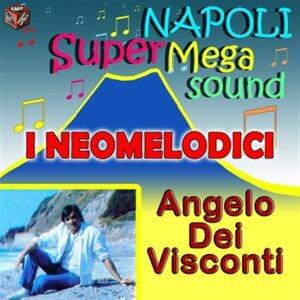 I Neomelodici - Angelo Dei Visconti