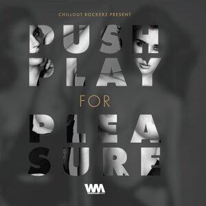 Push Play for Pleasure