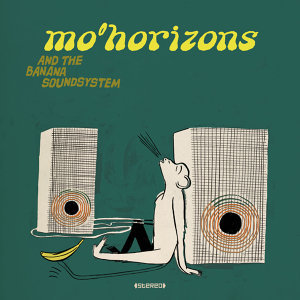 Mo' Horizons And The Banana Soundsystem