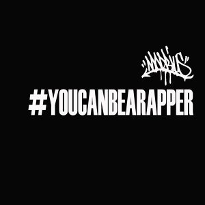 You Can Be a Rapper