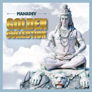 Mahadev - Golden Collection