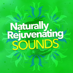Naturally Rejuvenating Sounds