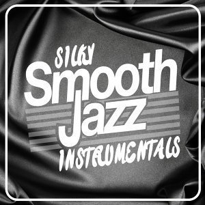 Silky Smooth Jazz Instrumentals