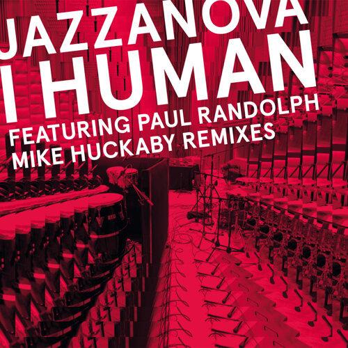 I Human (Mike Huckaby Remixes)