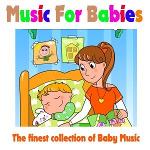 Music for Babies - The Finest Collection of Baby Music