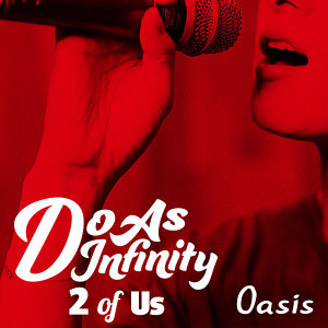 Oasis [2 of Us]