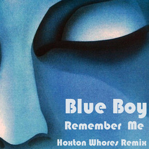 Remember Me - Hoxton Whores Remix