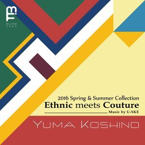 ~Ethnic meets Couture~ YUMA KOSHINO 2016 SPRING / SUMMER COLLECTION (~Ethnic meets Couture~ YUMA KOSHINO 2016 SPRING / SUMMER COLLECTION)