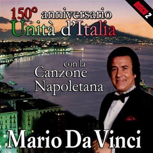 150° anniversario dell'unità d'Italia con la canzone napoletana, Vol. 2