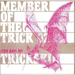 Member of the Trick 02: The Bat