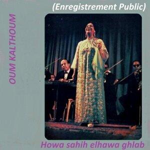 Howa Sahih Elhawa Ghlab - Live