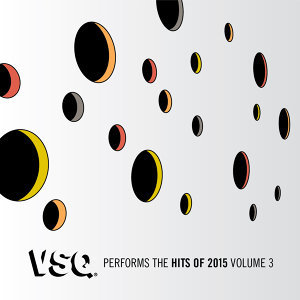 VSQ Performs the Hits of 2015 Vol. 3