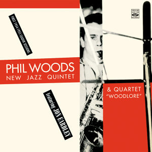 Phil Woods. New Jazz Quintet & Quartet. Featuring Jon Eardley