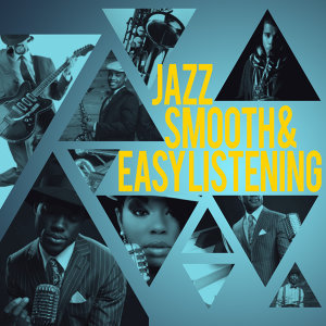 Jazz: Smooth & Easy Listening