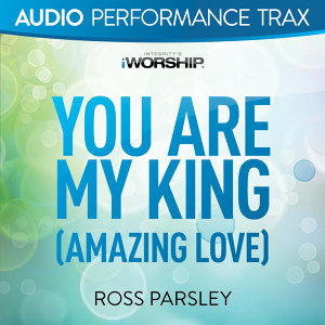 You Are My King - Audio Performance Trax