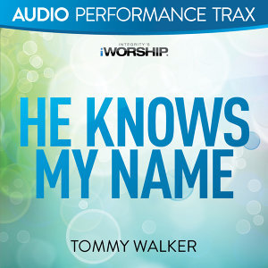 He Knows My Name - Audio Performance Trax